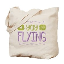 Yay for Flying Tote Bag