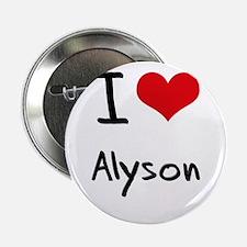 """I Love Alyson 2.25"""" Button"""