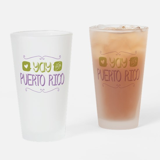 Yay for Puerto Rico Drinking Glass