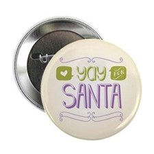 "Yay for Santa 2.25"" Button"