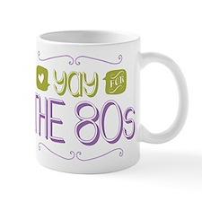 Yay for The 80s Small Mug