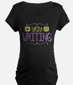 Yay for Writing Maternity T-Shirt