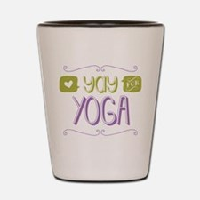 Yay for Yoga Shot Glass