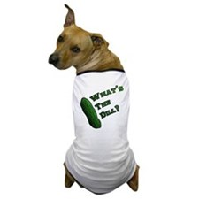 Whats the Dill? Dog T-Shirt