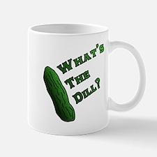 Whats the Dill? Mug