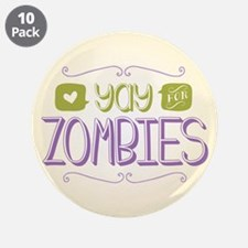 """Yay for Zombies 3.5"""" Button (10 pack)"""