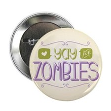 "Yay for Zombies 2.25"" Button"