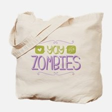 Yay for Zombies Tote Bag