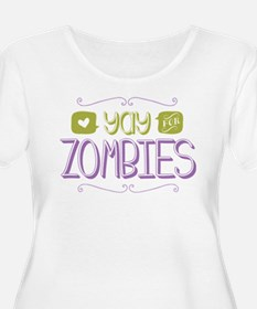 Yay for Zombies Plus Size T-Shirt