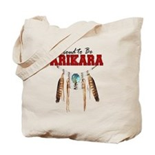 Proud to be Arikara Tote Bag
