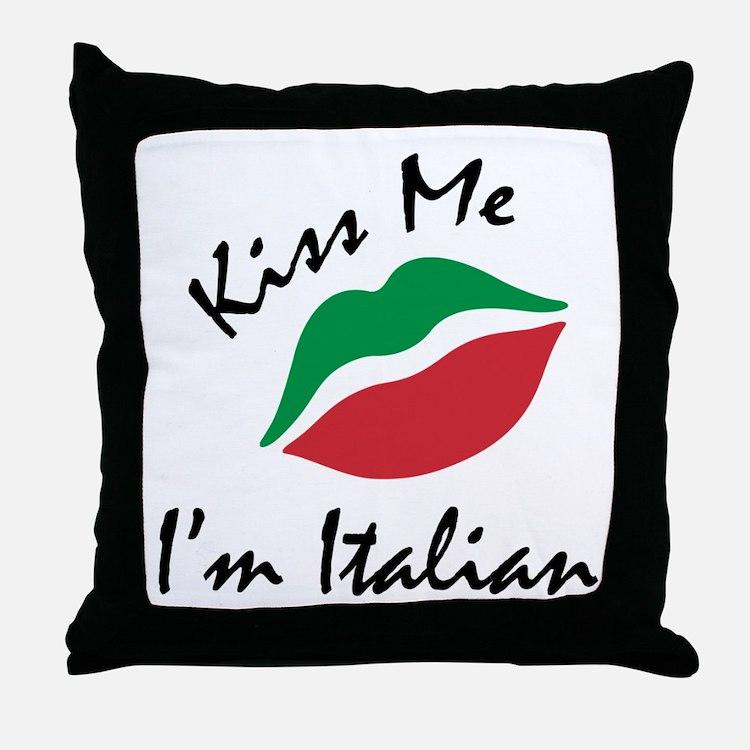 Kiss Me I'm Italian Throw Pillow