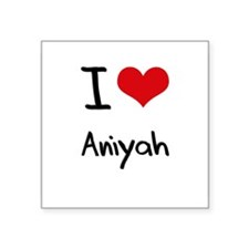 I Love Aniyah Sticker