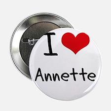 """I Love Annette 2.25"""" Button"""