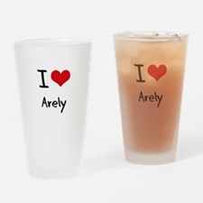 I Love Arely Drinking Glass