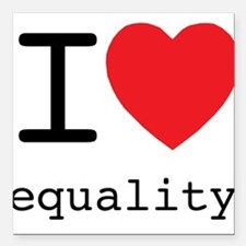 """I Heart Equality Square Car Magnet 3"""" x 3"""""""
