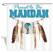 Proud to be Mandan Shower Curtain