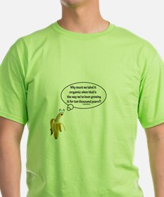 Why must we label it organic Quote T-Shirt