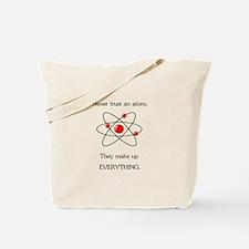 Atoms Make Up Everything Tote Bag