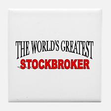 """""""The World's Greatest Stockbroker"""" Tile Coaster"""