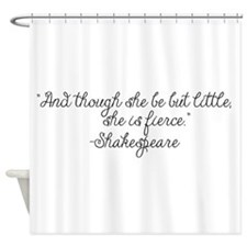 Though she be but little ~ Shakespeare Shower Curt
