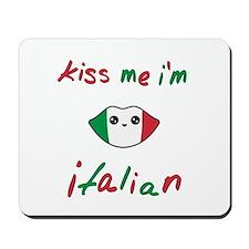Kiss Me I'm Italian Cute Kawaii Mousepad