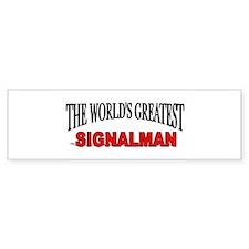 """""""The World's Greatest Signalman"""" Bumper Bumper Sticker"""
