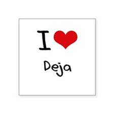 I Love Deja Sticker