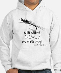 Life Without Fly Fishing Hoodie