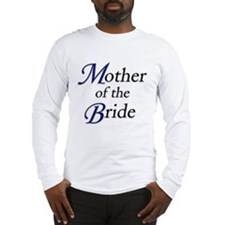 Mother of the Bride #1 Long Sleeve T-Shirt