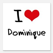 "I Love Dominique Square Car Magnet 3"" x 3"""