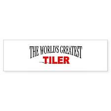 """The World's Greatest Tiler"" Bumper Bumper Sticker"