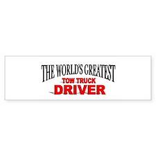 """The World's Greatest Tow Truck Driver"" Bumper Sticker"