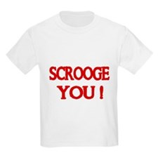 SCROOGE YOU! T-Shirt