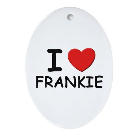 I love Frankie Oval Ornament
