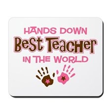 Hands Down Best Teacher Mousepad