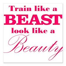 Train like a beast look like a beauty pink Square