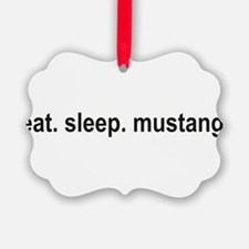 eat sleep mustang copy.png Ornament