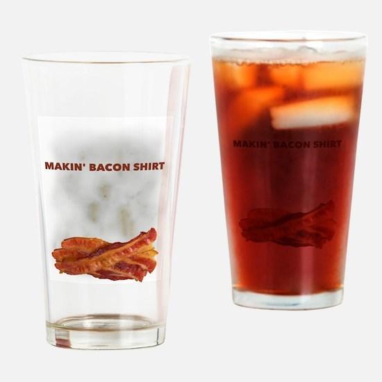 Makin' Bacon Drinking Glass