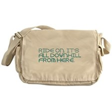 Ride On. It's All Downhill from Here Messenger Bag