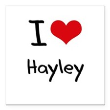 """I Love Hayley Square Car Magnet 3"""" x 3"""""""