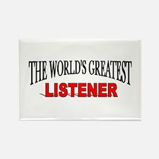 """""""The World's Greatest Listener"""" Rectangle Magnet"""