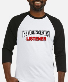 """The World's Greatest Listener"" Baseball Jersey"