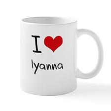 I Love Iyanna Mug