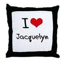 I Love Jacquelyn Throw Pillow
