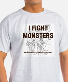 I Fight Monsters T-Shirt