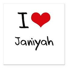 """I Love Janiyah Square Car Magnet 3"""" x 3"""""""