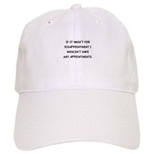 Disappointment Baseball Baseball Cap