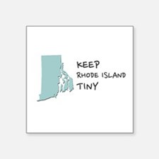 Keep Rhode Island Tiny! Sticker