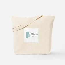 Keep Rhode Island Tiny! Tote Bag