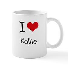 I Love Kallie Mug